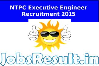 NTPC Executive Engineer Recruitment 2015