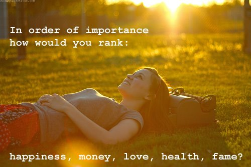 Choose - Happiness, Money, Love, Health or Fame