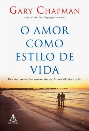 O Amor como estilo de vida * Gary Chapman
