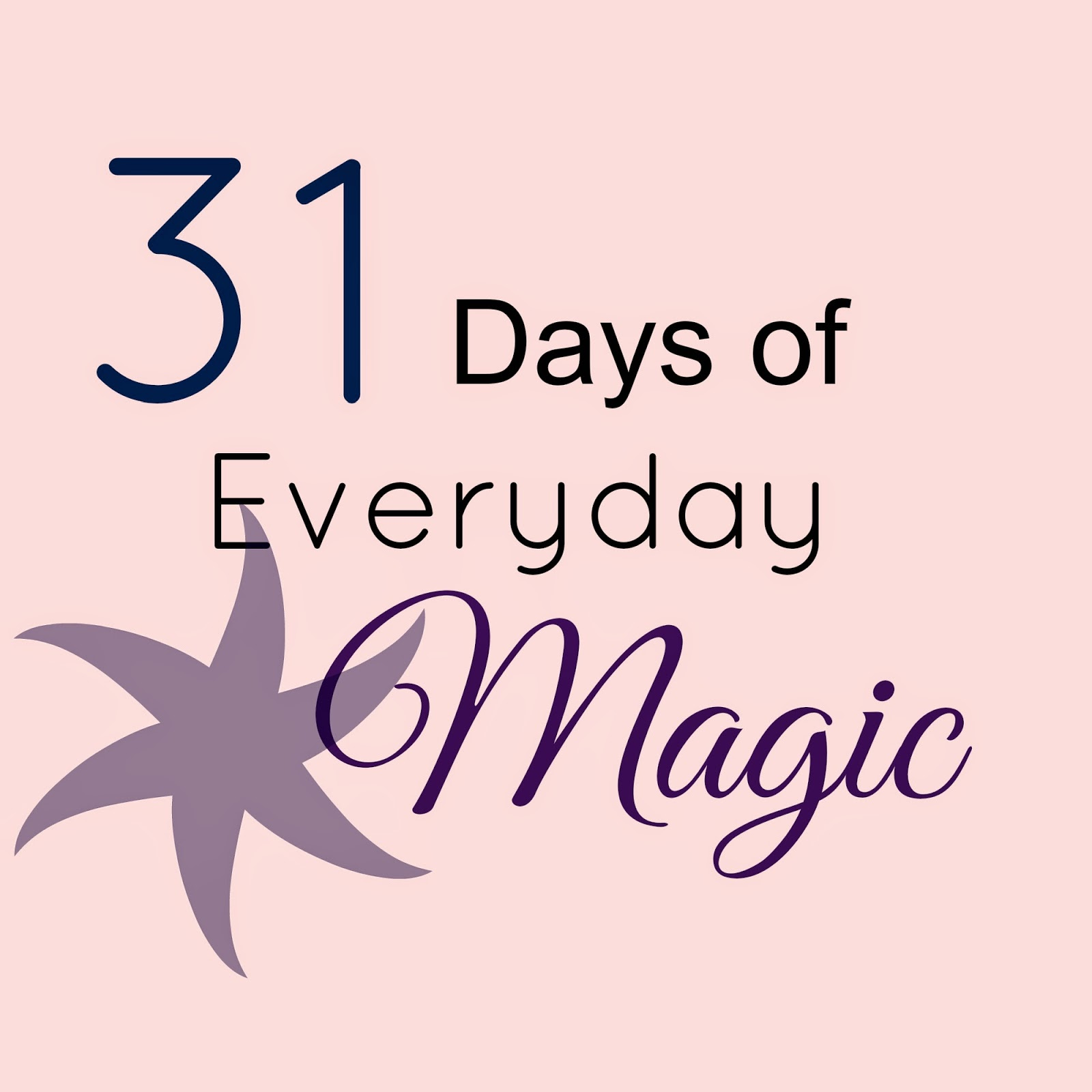 http://www.bestillaminute.com/p/31-days-of-everyday-magic.html