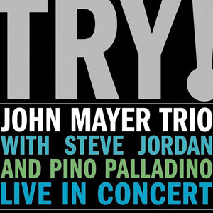 John Mayer Live Album - Try! (2005)
