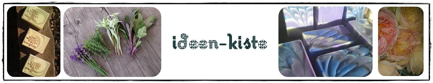 IDEEN-KISTE - handgemachte Seifen und anderes