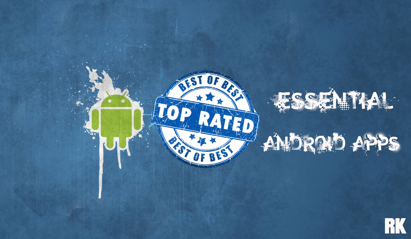 List of Essential Android Apps which are rated more than 4.6/5.0 on Google Play