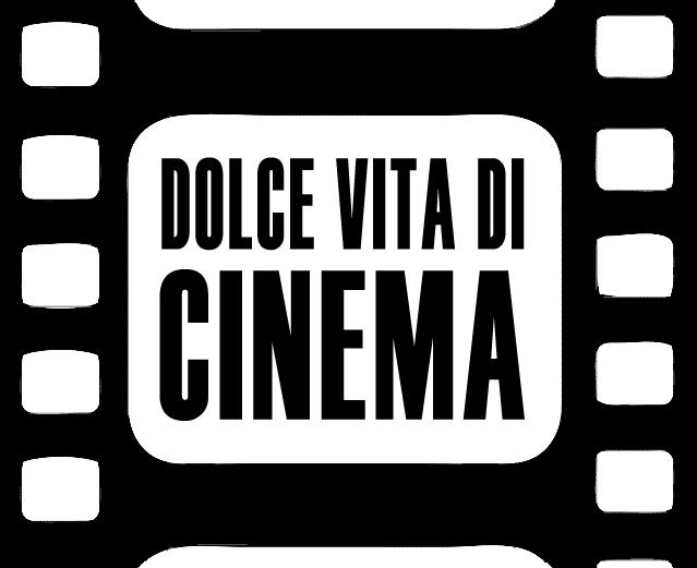 DOLCE VITA di CINEMA