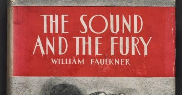 the use of shadows in the sound and the fury a novel by william faulkner A study on the motifs of shadow and water in william  william faulkner's the sound and the fury is  it was about this time the novel the sound and the fury.