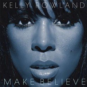 Kelly Rowland - Make Believe Lyrics | Letras | Lirik | Tekst | Text | Testo | Paroles - Source: mp3junkyard.blogspot.com