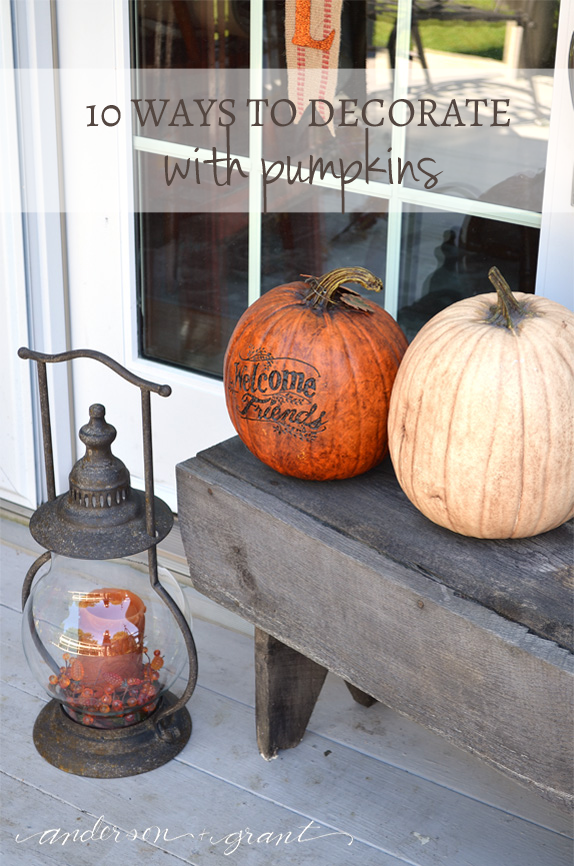 10 Ways to Decorate with Pumpkins | www.andersonandgrant.com