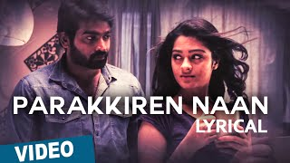 Parakkiren Naan Song with Lyrics _ Mellisai _ Vijay Sethupathi _ Gayathrie _ Sam.CS _Ranjit Jeyakodi