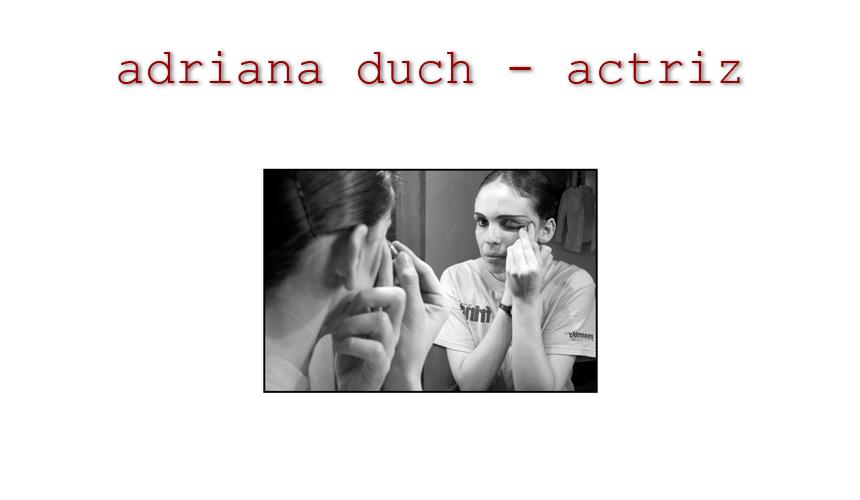 "<p align=""center"">                                                        adriana duch - actriz</p>"
