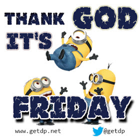 Thank God it's Friday!!!