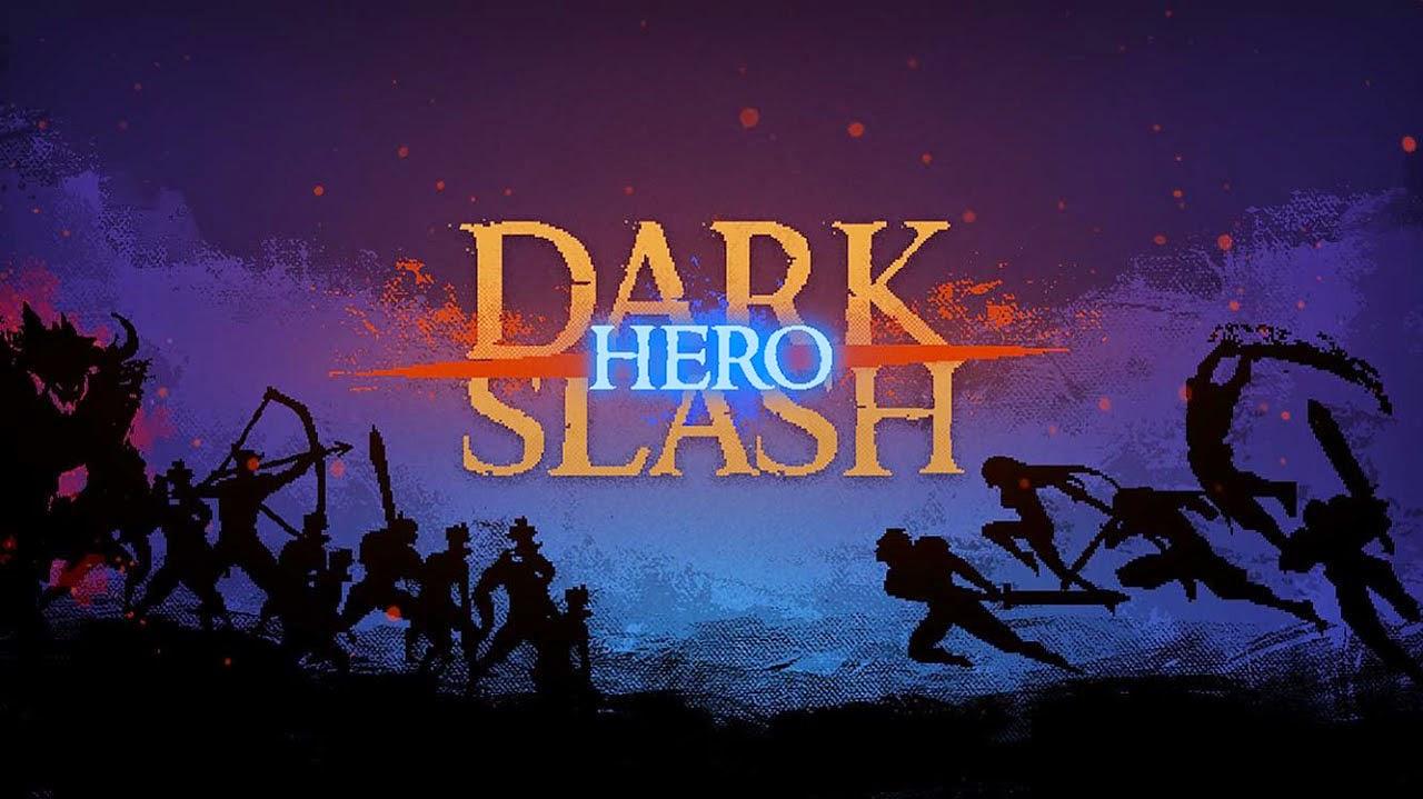 Dark Slash: Hero Gameplay IOS / Android