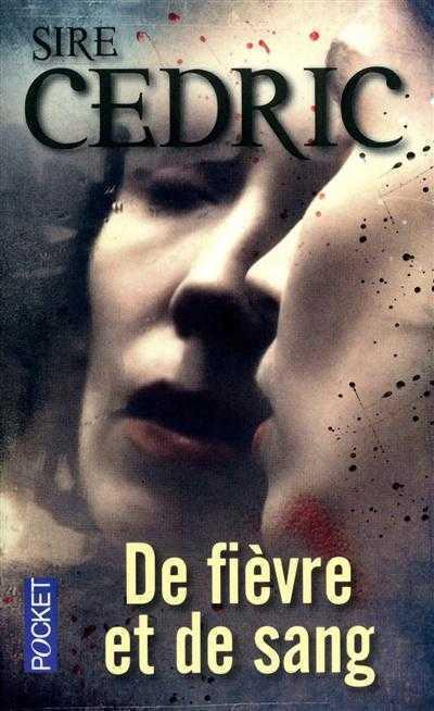 De fièvre et de sang de Sire Cédric