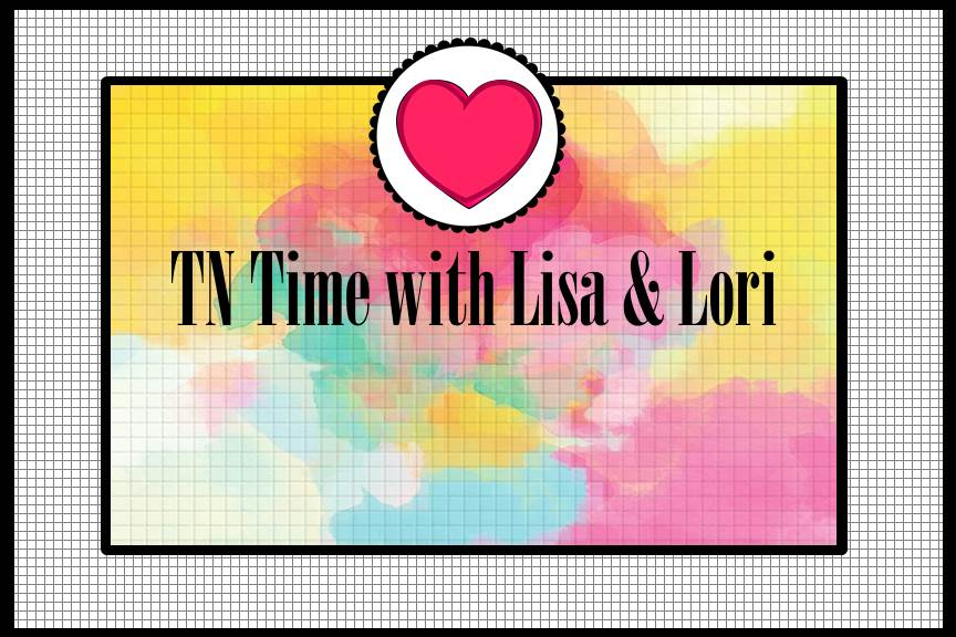 Current TN Time with Lisa & Lori challenge
