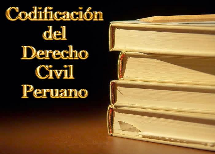 LA LEY EN EL PERÚ: Codificación del Derecho Civil Peruano