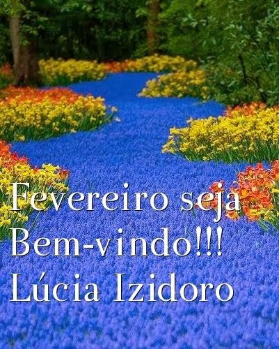 Fevereiro,seja Bem-vindo!!!