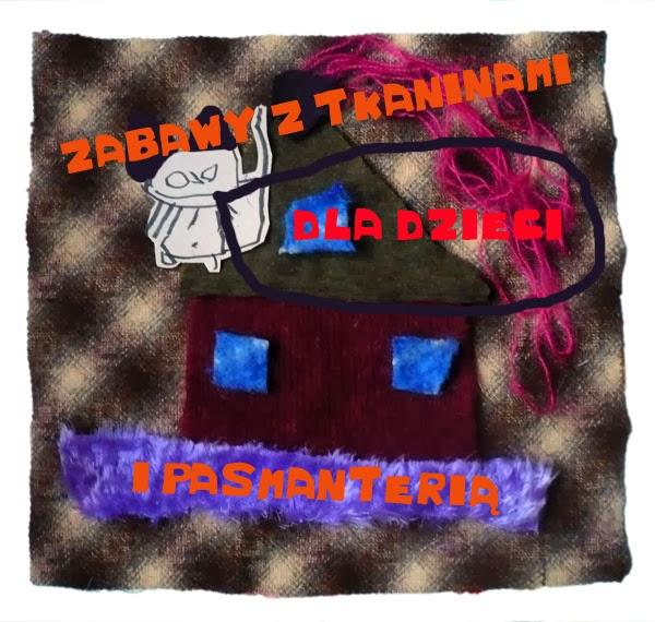 Zabawy z tkaninami i pasmanterią dla dzieci