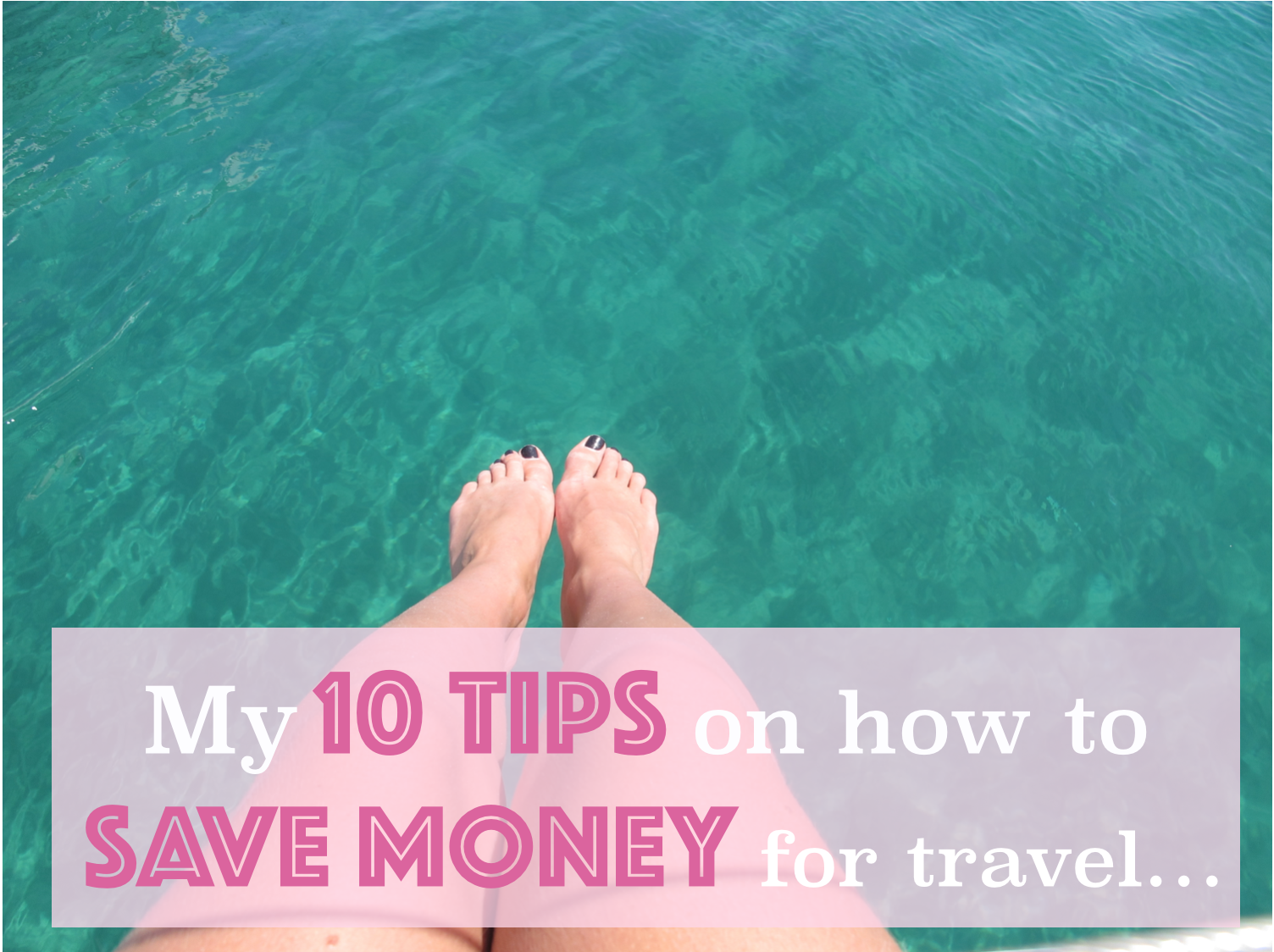 Top 10 Tips on How To Save Money For Travel