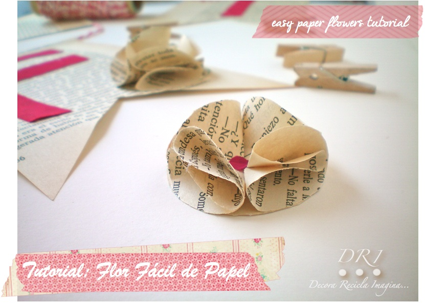 Decora Recicla Imagina Flores Faciles De Papel Easy Paper Flowers