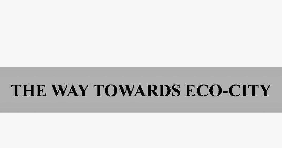 ... Development Planning: The Way Towards Eco-city (Slide Presentation City