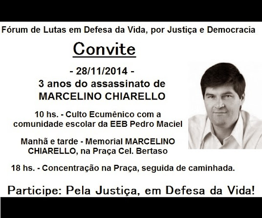 28/11/2014: 3 anos de assassinato do PROFESSOR MARCELINO CHIARELLO