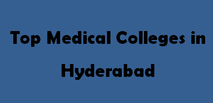 Top Medical Colleges in Hyderabad 2014-2015