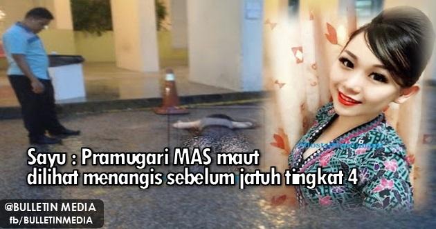 Sayu : Pramugari MAS maut dilihat menangis sebelum jatuh tingkat 4 (4Gambar)