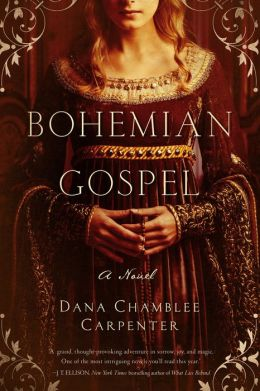 Bohemian Gospel: A Novel by Dana Chamblee Carpenter