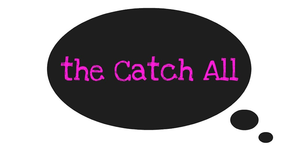 The Catch All