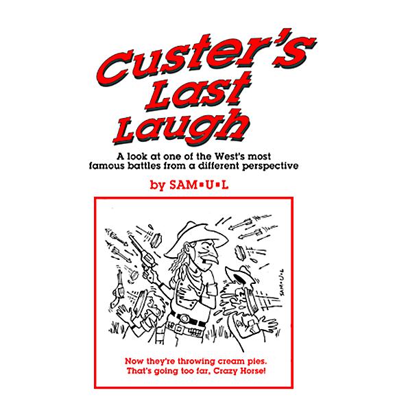 """""""Custer's Last Laugh"""""""