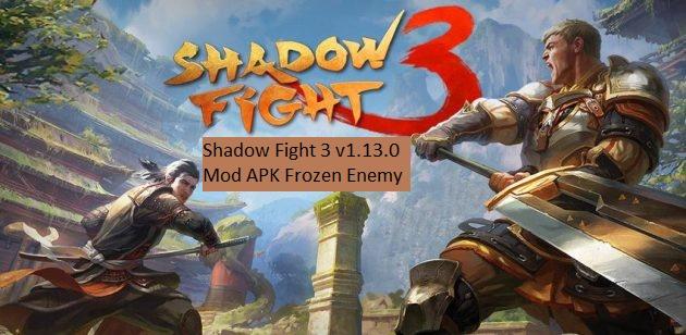 Shadow Fight 3 v1.13.0 Mod APK Frozen Enemy