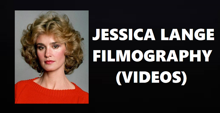 JESSICA LANGE: FULL FILMOGRAPHY (VIDEOS)