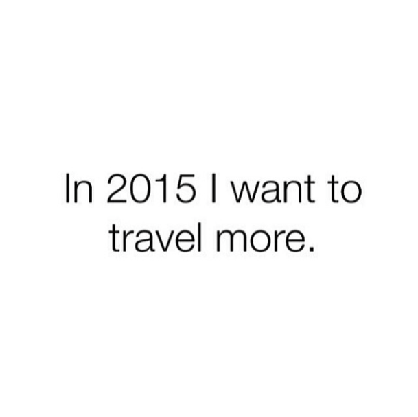 In 2015 I want to travel more