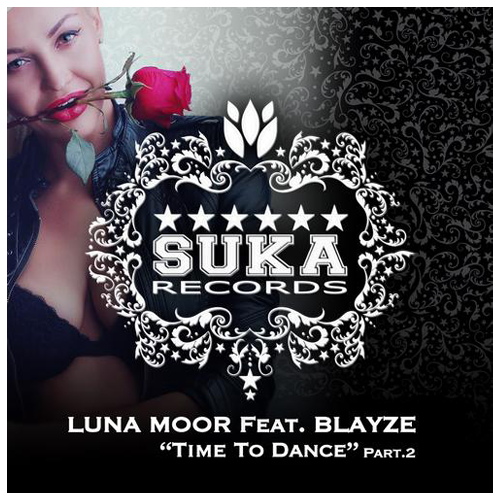 Luna Moor Feat. Blayze - Time To Dance (Max Gabriel Remix) / Suka Records 2013