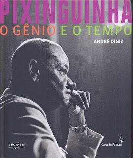 Pixinguinha, o Gênio e o Tempo_ livro de André Diniz