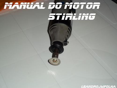 "Manual do motor Stirling, mini retífica conhecida como ""Dremel"""