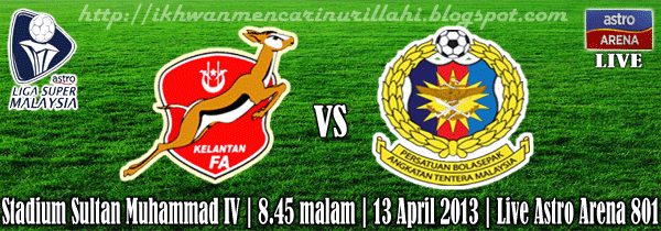 Live Streaming Kelantan vs ATM 13 April 2013 - Liga Super 2013