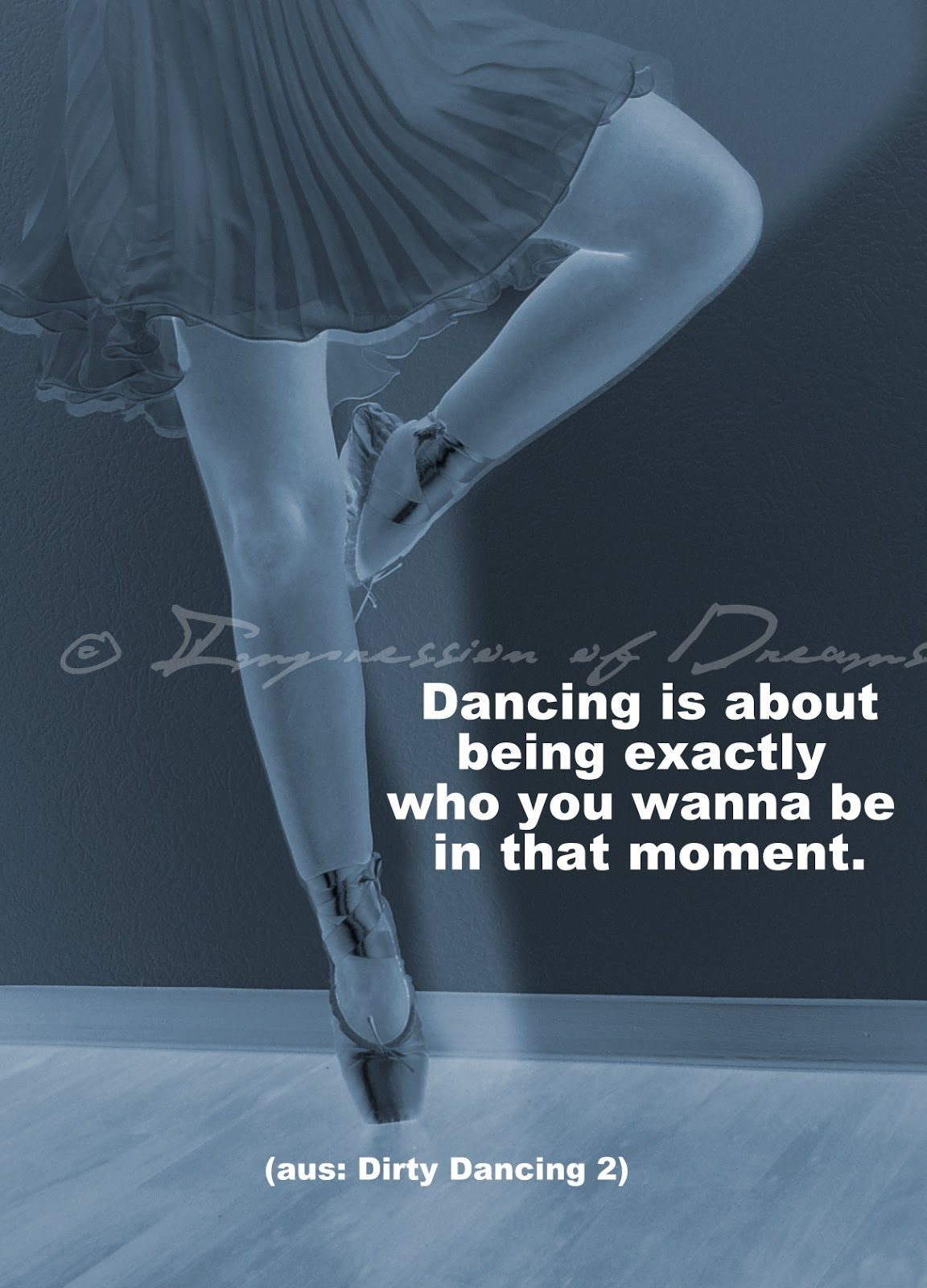 Dancing is about being exactly who you wanna be in that moment