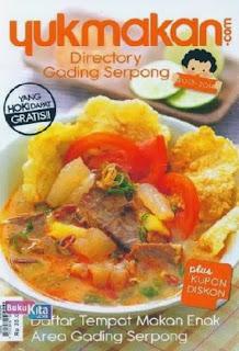 http://www.bukukita.com/Masakan-dan-Makanan/Resep-Masakan/120278-Yukmakan.com-Directory-Gading-Serpong-2013-2014.html