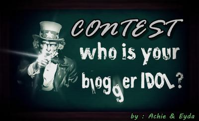 Contest Blogger Idol By Achie & Eyda