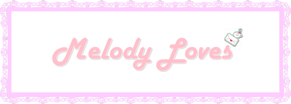 ✿ ❤ Melody Loves ❤ ✿
