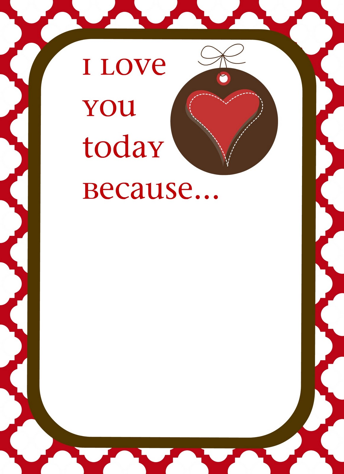 Free Printable I Love You Today Because Creative Juice