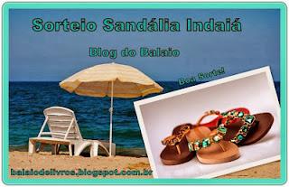 http://balaiodelivros.blogspot.com.br/2013/11/sorteio-sandalia-indaia.html