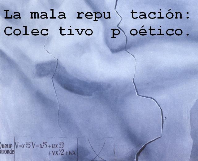 La Mala Reputación: Colectivo Poético