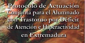 PROTOCOLO DE ACTUACIÓN CONJUNTA TDAH EXTREMADURA