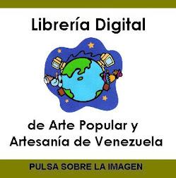 conoce la LIBRERÍA DIGITAL de Arte Popular y Artesanía de Venezuela