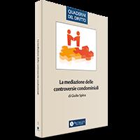 LA MEDIAZIONE DELLE CONTROVERSIE CONDOMINIALI, Altalex Editore, 2014