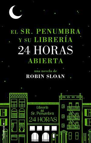 El Sr. Penumbra y su librería 24 hs abierta