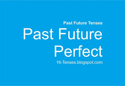 Past Future Perfect