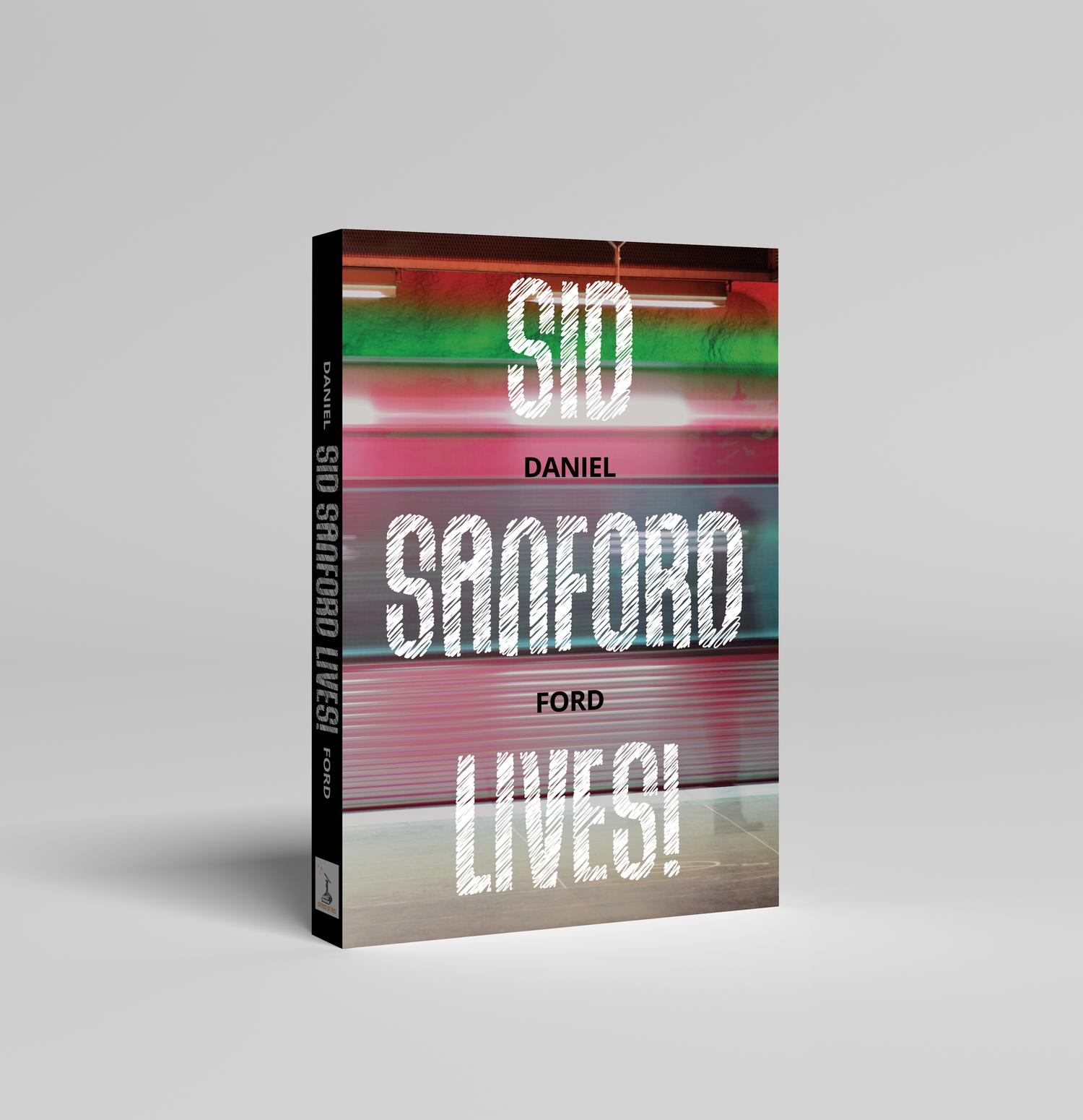 Sid Sanford Lives!
