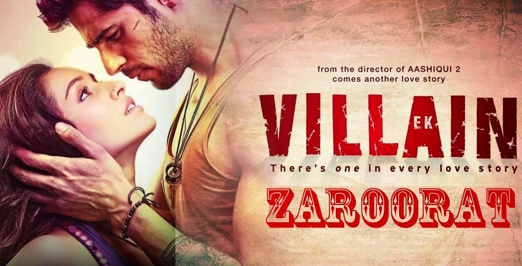 Zaroorat - Song Lyrics - Ek Villain - Sidharth, Shraddha Kapoor, Riteish Deshmukh - Ankit, Mithoon